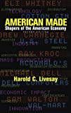 Harold C. Livesay: American Made: Shapers of the American Economy (2nd Edition)