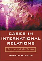 Cases in International Relations: Portraits…