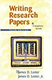 James D. Lester: Writing Research Papers: A Complete Guide (10th Edition)