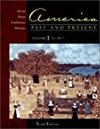 America Past and Present, Volume I: Chapters…