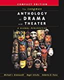 Longman: The Longman Anthology Of Drama And Theater: A Global Perspective