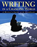 Guth, Hans P.: Writing in a Changing World: Writer's Guide with Handbook