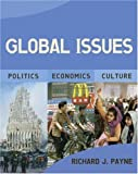 Payne, Richard J.: Global Issues: Politics, Economics and Culture
