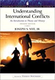 Joseph S. Nye: Understanding International Conflicts: An Introduction to Theory and History (Longman Classics Series), Fourth Edition