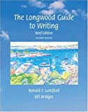 Lunsford, Ronald F.: The Longwood Guide to Writing