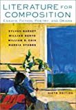 Sylvan Barnet: Literature for Composition: Essays, Fiction, Poetry, and Drama (6th Edition)