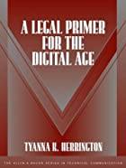 A Legal Primer for the Digital Age by Tyanna…