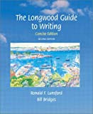 Lunsford, Ronald: Longwood Guide to Writing, The, Concise Edition, Second Edition
