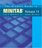The Student Guide to MINITAB Release 14…