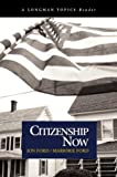 Ford, Jon: Citizenship Now (A Longman Topics Reader)