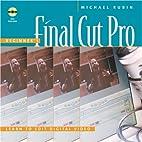 Beginner's Final Cut Pro: Learn to Edit…