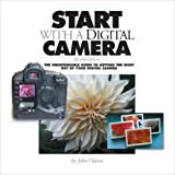 Odam, John: Start With a Digital Camera: The Indispensable Guide to Getting the Most Out of Your Digital Camera