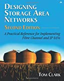 Clark, Tom: Designing Storage Area Networks: A Practical Reference for Implementing Fibre Channel and Ip Sans