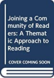 ALEXANDER: Joining Community of Readers: A Thematic Approach to Reading