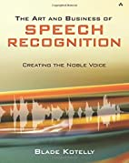 The Art and Business of Speech Recognition:…