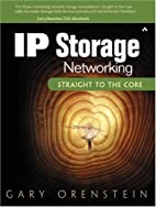 IP Storage Networking: Straight to the Core…