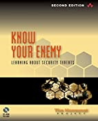 Know Your Enemy: Learning about Security…