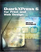 QuarkXPress 6 for Print and Web Design by…