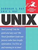 Ray, Deborah S.: Unix: Visual Quickstart Guide