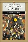 Steiner, Wendy: Literature as Meaning (Penguin Academics Series)
