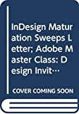 McClelland, Deke: Indesign Maturation Sweeps Letter; Adobe Master Class: Design Invitational with Letter