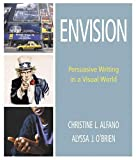Alfano, Christine L.: Envision: Persuasive Writing In A Visual World