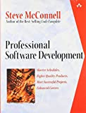 McConnell, Steve: Professional Software Development: Shorter Schedules, Higher Quality Products, More Successful Projects, Enhanced Careers