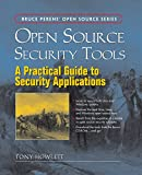 Howlett, Tony: Open Source Security Tools: Practical Applications for Security
