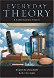 Coleman, Bob: Everyday Theory: A Contemporary Reader
