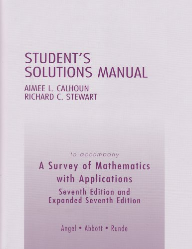 student-solutions-manual-to-accompany-a-survey-of-mathematics-with-applications-7th-edition