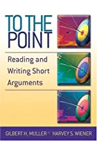 To the Point: Reading and Writing Short…
