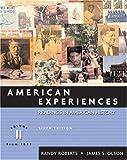 Roberts, Randy: American Experiences, Volume II (6th Edition)