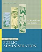 Introducing Public Administration by Jay M.…