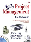 Highsmith, James A.: Agile Project Management: Creating Innovative Products