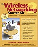 Engst, Adam: The Wireless Networking Starter Kit: The Practical Guide to Wi-Fi Networks for Windows and Macintosh