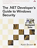 Brown, Keith: The .NET Developer's Guide to Windows Security