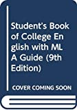 Skwire, David: Student's Book of College English with MLA Guide, Ninth Edition