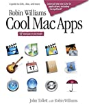 Tollett, John: Robin Williams Cool Mac Apps: A Guide to iLife, .Mac, and More