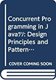 Lea, Douglas: Concurrent Programming in Java: Design Principles And Patterns