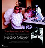 Kaplan, Louis: The Real and the True, The Digital Photography of Pedro Meyer