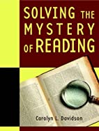 Solving the Mystery of Reading by Carolyn…