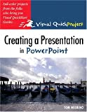 Negrino, Tom: Creating a Presentation in Powerpoint: Visual QuickProject Guide