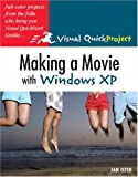 Ozer, Jan: Making a Movie With Windows Xp: Visual Quickproject Guide