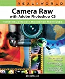 Fraser, Bruce: Real World Camera Raw with Adobe Photoshop CS: Industrial-Strength Production Techniques