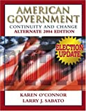Sabato, Larry J.: American Government: Continuity And Change, Alternate 2004 Election Update