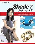 Shade 7 designer LE: Model, Animate, Render…