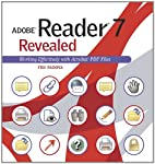Adobe Reader 7 Revealed: Working Effectively…