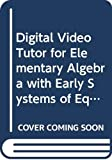 Carson, Tom: Elementary Algebra: Early Systems Equations, Digital Video Tutor