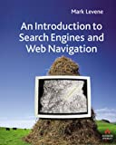 Levene, M.: An Introduction to Search Engines and Web Navigation