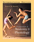 Martini, Frederic H.: Fundamentals of Anatomy and Physiology (Bundled Product)